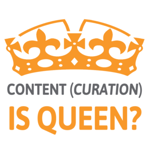Content Curation is Queen
