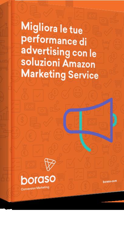 Amazon Marketing Service: soluzioni di performance advertising per incrementare il tuo business.