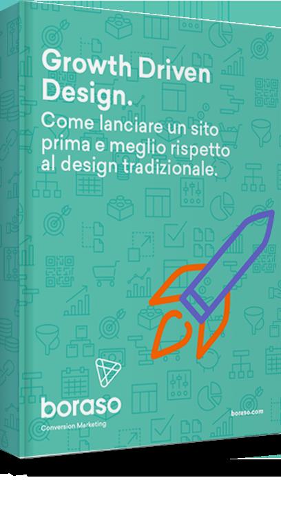 Growth Driven Design: come lanciare un sito prima e meglio rispetto al design tradizionale.