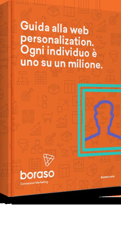 Guida alla web personalization. Ogni individuo è uno su un milione.