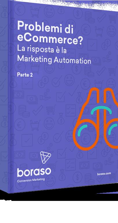 Marketing Automation: la risposta ai problemi di eCommerce (Parte 2)