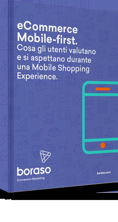 eCommerce Mobile-first. Cosa gli utenti valutano e si aspettano durante una Mobile Shopping Experience.